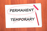 Chose the word PERMANENT, crossed out the word TEMPORARY poster