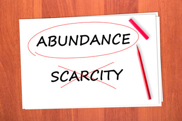 Chose the word ABUNDANCE, crossed out the word SCARCITY
