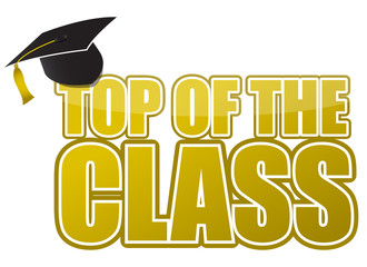 top of the class graduation cap illustration sign design