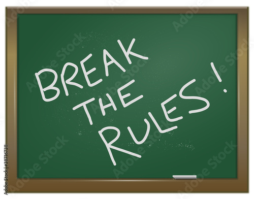 Break the rules.