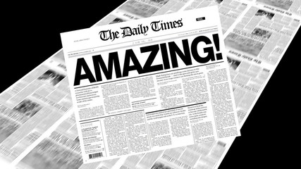 Amazing! - Newspaper Headline