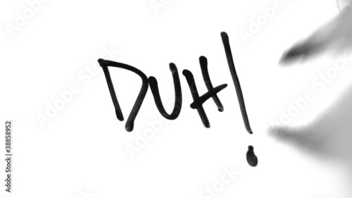 "Writing ""DUH"" on Paper"