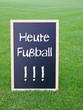 Heute Fußball !!!