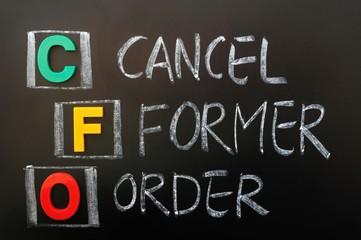 Acronym of CFO - Cancel Former Order