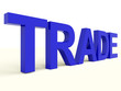 Trade Word Representing Import Export And Business