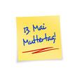 Notizzettel gelb 13.Mai Muttertag