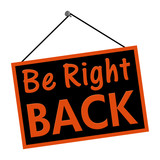 Be Right Back sign