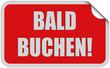 Sticker rot eckig curl oben BALD BUCHEN!