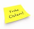Notizzettel - Frohe Ostern!