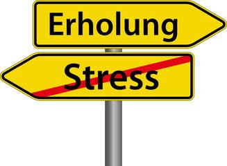 Erholung anstatt Stress Schild Zeichen