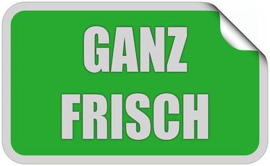Sticker grün eckig curl oben GANZ FRISCH