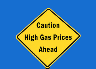 Caution high gas prices