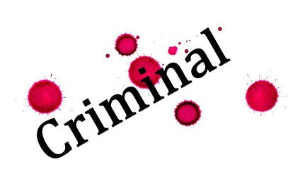 """ Criminal "" text and blood stains"