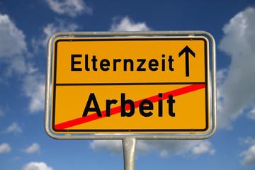 Deutsches Ortsschild Arbeit Elternzeit
