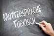 Muttersprache türkisch