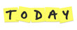 Today Word on Yellow Sticky Notes To-Do Reminder