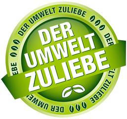 """Button Banner """"Der Umwelt zuliebe"""" grün"""