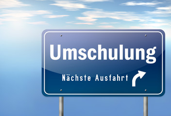"""Autobahnschild """"Umschulung"""""""
