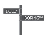 Dull - Boring Street Sign america scottland