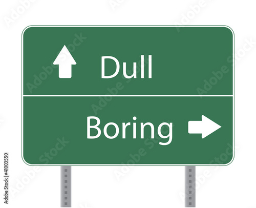 Dull Ahead - Boring turn right Highway signage