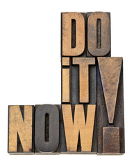 do it now motivation in wood type