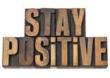 stay positive motivation phrase poster