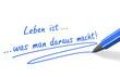Stift & Schrift-Serie: Leben ist was man daraus macht - blau