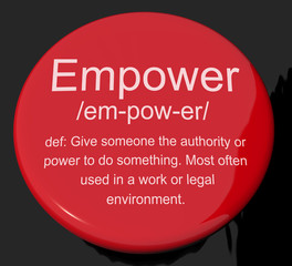 Empower Definition Button Showing Authority Or Power Given To Do