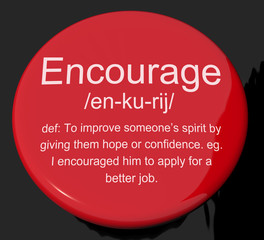 Encourage Definition Button Showing Motivation Inspiration And R