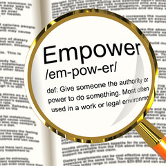 Empower Definition Magnifier Showing Authority Or Power Given To