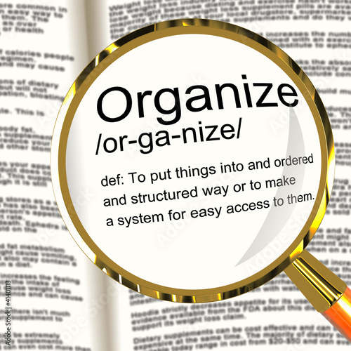 Organize Definition Magnifier Showing Managing Or Arranging Into