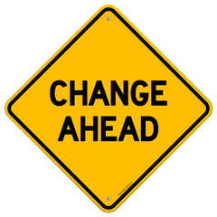 Change Ahead Yellow Sign