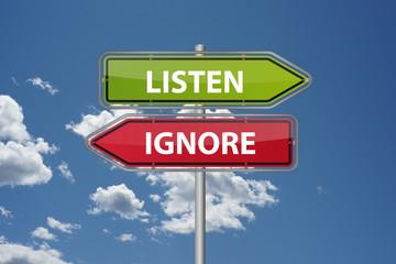Listen or ignore