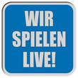 Sticker blau quad rel WIR SPIELEN LIVE!