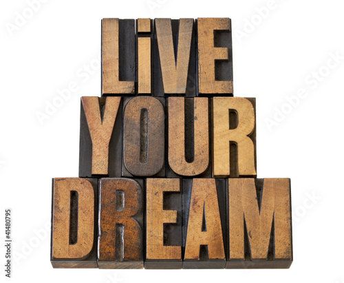 live your dream in wood type