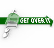 Get Over It Words Arrow Overcome Obstacle