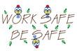 Work Safe Be Safe twig text