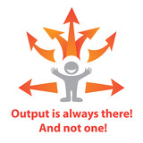 Output-is-always-there poster