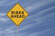 """""""Risks Ahead"""" Road Sign"""