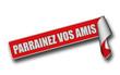 Band Sticker rot rore PARRAINEZ VOS AMIS