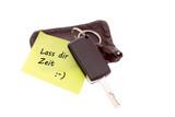 Autoschlüssel mit Notiz Lass die Zeit poster