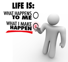 Life is What You Make Happen Man Chooses Proactive Initiative