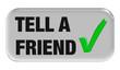Button grau Haken TELL A FRIEND