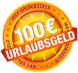 """Button Banner """"100 € Urlaubsgeld"""" gelb"""
