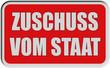 Sticker rot eckig rel ZUSCHUSS VOM STAAT