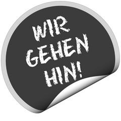 TF-Sticker rund curl unten WIR GEHEN HIN!