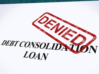 Debt Consolidation Loan Denied Stamp Shows Consolidated Loans Re