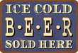 "Vintage style tin sign ""Ice Cold Beer""."