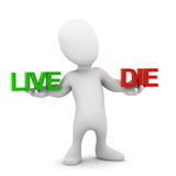 3d Little man choose between live and die