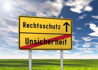 """Ortsschild """"Rechtsschutz / Unsicherheit"""""""